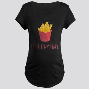 It's Fry Day Maternity T-Shirt