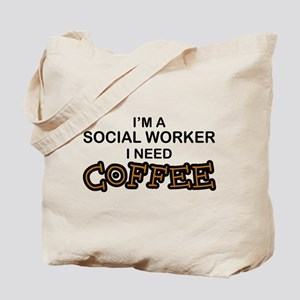 Social Worker Need Coffee Tote Bag