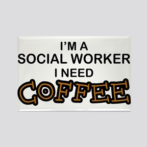 Social Worker Need Coffee Rectangle Magnet