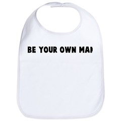 Be your own man Bib