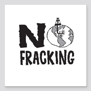 "No Fracking Square Car Magnet 3"" x 3"""