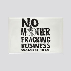 No Mother Fracking Business Wanted Here Magnets
