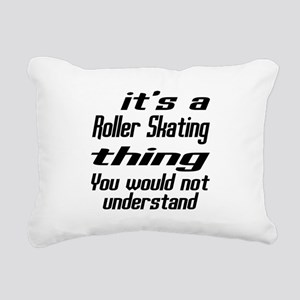 It Is Roller Skating Thi Rectangular Canvas Pillow