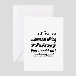 It Is Mountain Biking Thing You Woul Greeting Card