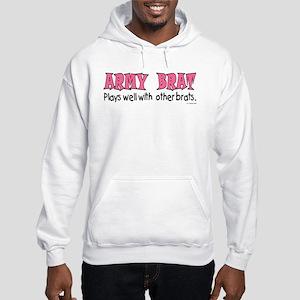 Army Brat Plays well.. brats Hooded Sweatshirt
