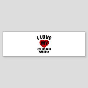I Love My Cuban Wife Sticker (Bumper)