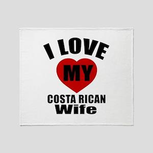 I Love My Costa Rican Wife Throw Blanket