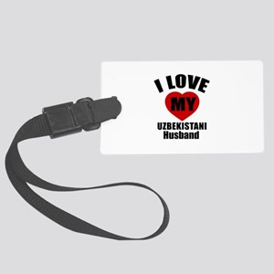 I Love My Uzbekistani Husband Large Luggage Tag