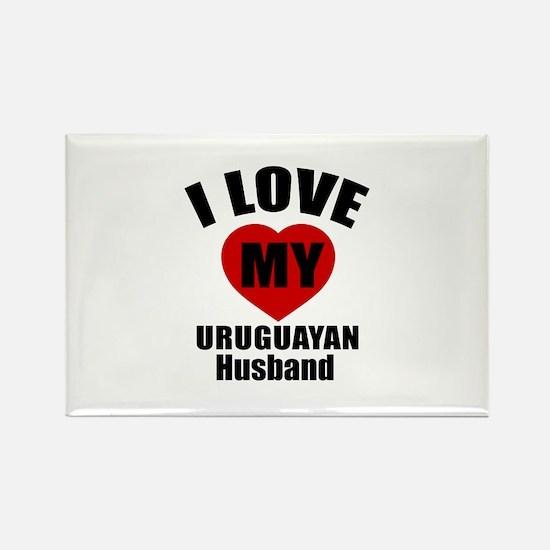 I Love My Uruguayan Husband Rectangle Magnet