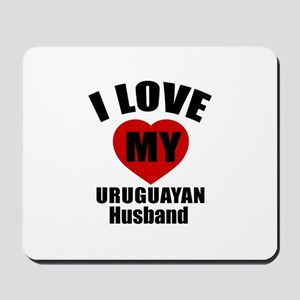 I Love My Uruguayan Husband Mousepad