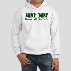 Army Brat Plays well .. brats Hooded Sweatshirt