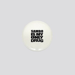 Sambo Is My Only Drug Mini Button