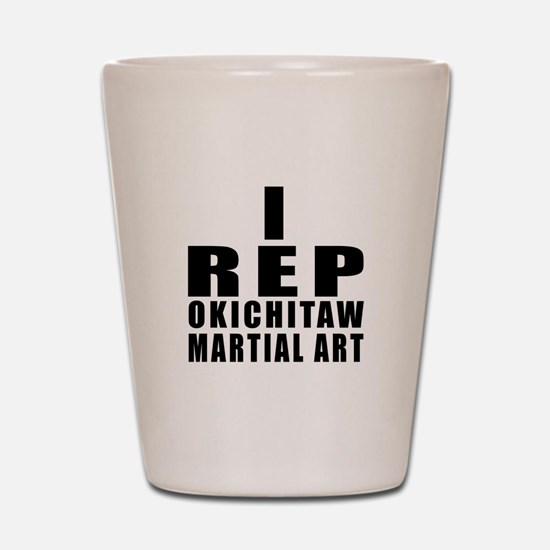 I Rep Okichitaw Martial Arts Shot Glass