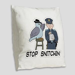 Stop Snitching Burlap Throw Pillow