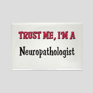 Trust Me I'm a Neuropathologist Rectangle Magnet