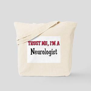 Trust Me I'm a Neurologist Tote Bag