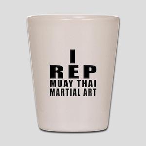 I Rep Muay Thai Martial Arts Shot Glass