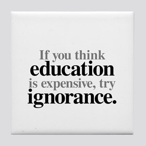 Education Is Expensive Tile Coaster