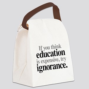Education Is Expensive Canvas Lunch Bag