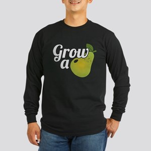 Grow A Pear Long Sleeve Dark T-Shirt
