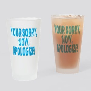 Your Sorry Drinking Glass