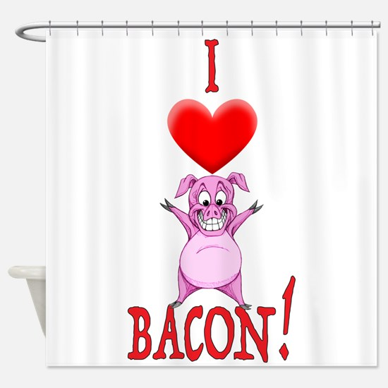 I Love Bacon! Shower Curtain