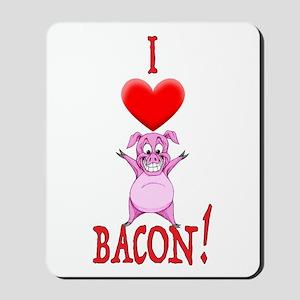 I Love Bacon! Mousepad