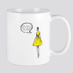 Bust a Move - Come Sit Next to Me You Fine Fe Mugs