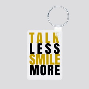 Talk Less Smile More Keychains