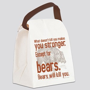 Bears will kill you Canvas Lunch Bag