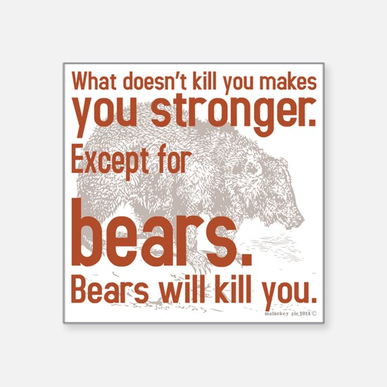 Bears will kill you Sticker