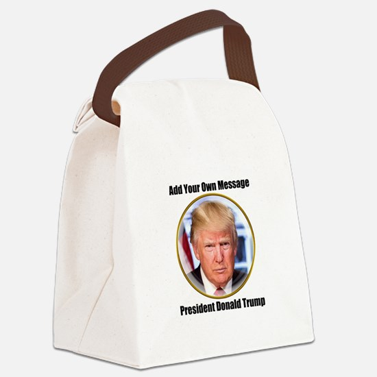 CUSTOM MESSAGE President Trump Canvas Lunch Bag