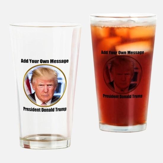 CUSTOM MESSAGE President Trump Drinking Glass