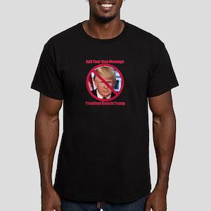 CUSTOM MESSAGE No Donald Trump T-Shirt