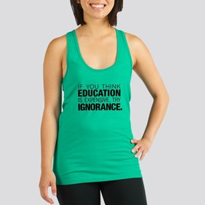 Education Is Expensive Racerback Tank Top