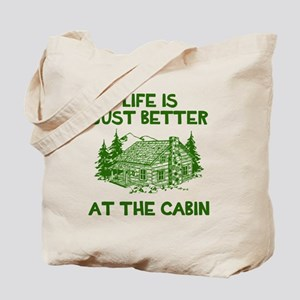 Life is just better at the cabin Tote Bag