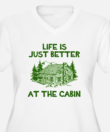 Life is just better at the cabin Plus Size T-Shirt