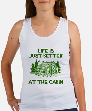 Life is just better at the cabin Tank Top