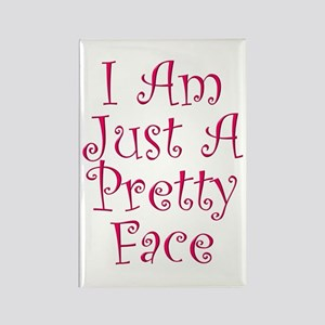 I Am Just A Pretty Face Magnets