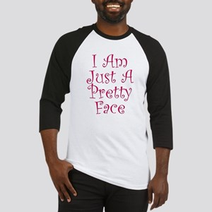 I Am Just A Pretty Face Baseball Jersey