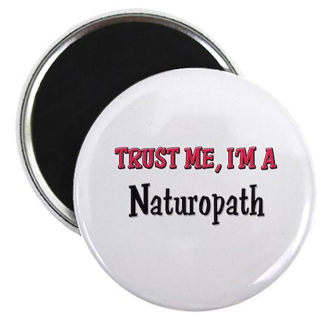 "Trust Me I'm a Naturopath 2.25"" Magnet (10 pack)"