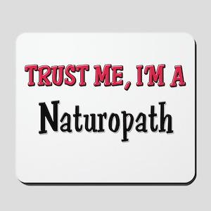 Trust Me I'm a Naturopath Mousepad