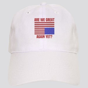 Are We Great Again Yet? Cap