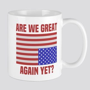 Are We Great Again Yet? Mugs