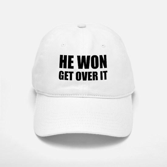 He Won Get Over It! Bold Baseball Baseball Cap