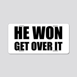 He Won Get Over It! Bold Aluminum License Plate