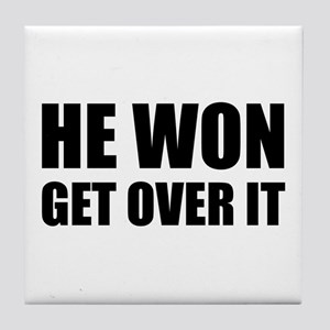He Won Get Over It! Bold Tile Coaster