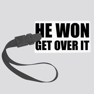 He Won Get Over It! Bold Large Luggage Tag