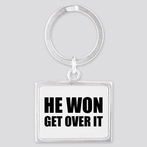 He Won Get Over It! Bold Landscape Keychain