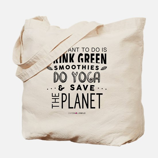 Drink Green Smoothies & Do Yoga... Tote Bag